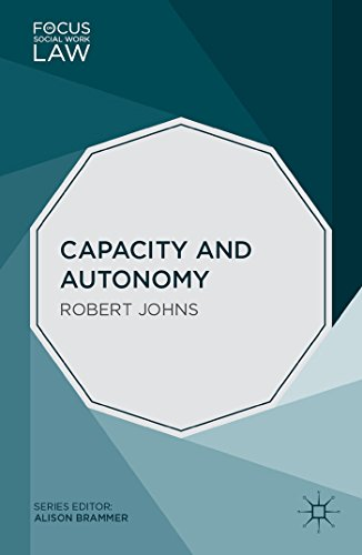 Capacity and autonomy focus on social work law ebook robert johns capacity and autonomy focus on social work law by johns robert fandeluxe Gallery