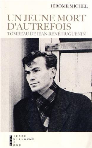 Un jeune mort d'autrefois : Tombeau de Jean-René Huguenin