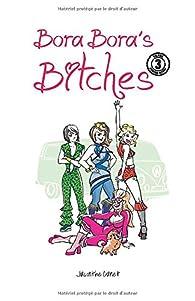 Bora-Bora's bitches, tome 3 par Jacinthe Canet