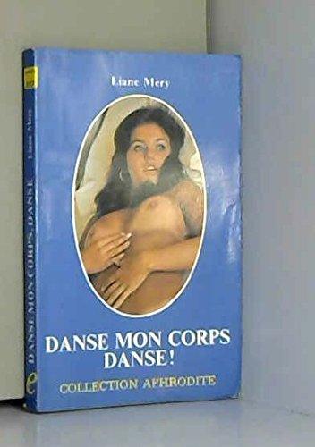 Danse mon corps, danse ! (Collection Aphrodite) par Liane Méry (Broché)