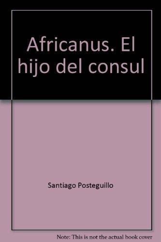 Africanus El Hijo Del Consul [Pdf/ePub] eBook