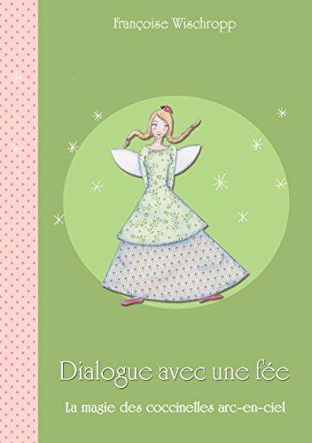 Livre Dialogue avec une fée: La magie des coccinelles arc-en-ciel pdf