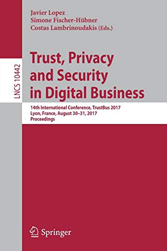 Trust, Privacy and Security in Digital Business: 14th International Conference, TrustBus 2017, Lyon, France, August 30-31, 2017, Proceedings (Lecture Notes in Computer Science, Band 10442) Digital Shopping Network