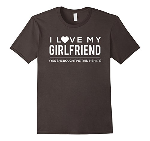 I Love My Girlfriend Yes She Bought Me This T Shirt