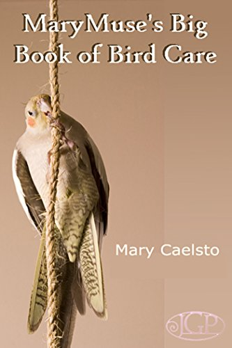 MaryMuse's Big Book of Bird Care (English Edition)