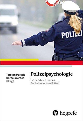 Polizeipsychologie: Ein Lehrbuch für das Bachelorstudium Polizei