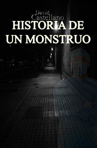 Historia de un monstruo por David Castellano