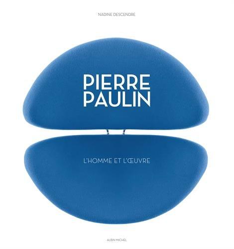Pierre Paulin: L'homme et l'oeuvre