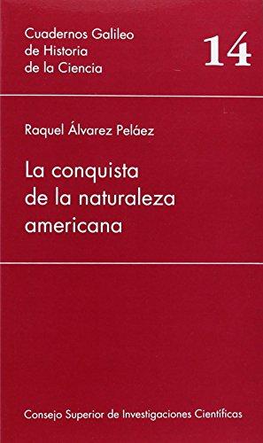La conquista de la naturaleza americana (Cuadernos Galileo de Historia de la Ciencia)