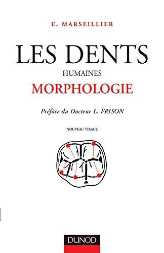 Les Dents humaines : Morphologie par Emile Marseillier