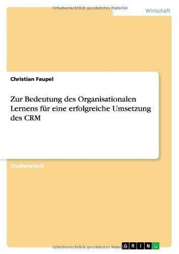 Zur Bedeutung des Organisationalen Lernens für eine erfolgreiche Umsetzung des CRM