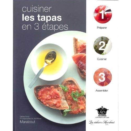 Cuisiner les tapas en 3 étapes by Valérie Berry(2011-03-16)