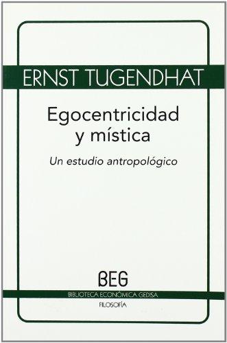 Egocentricidad y mística (beg) (Bibliot. Economica Gedisa)