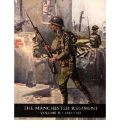 [(History of the Manchester Regiment (63rd and 96th Regiments): Volumes I (1758-1883) and II (1883-1922) 2005: v. I and II)] [ By (author) H. C. Wylly ] [February, 2005]