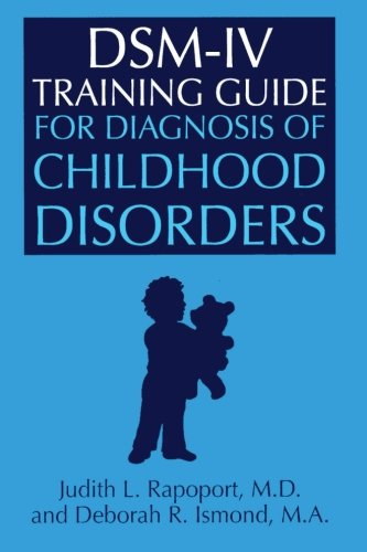 dsm-iv-training-guide-for-diagnosis-of-childhood-disorders