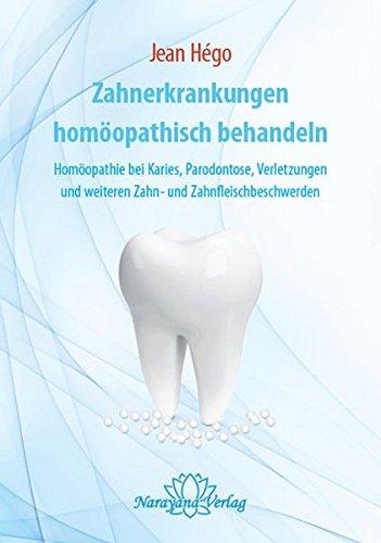 Zahnerkrankungen homöopathisch behandeln: Homöopathie bei Karies, Parodontose, Verletzungen und weiteren Zahn- und Zahnfleischbeschwerden