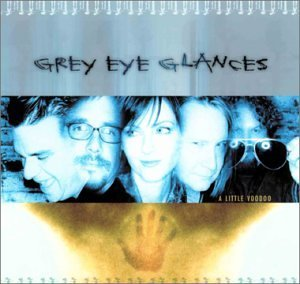 A Little Voodoo by Grey Eye Glances (2002-06-18)