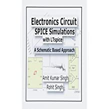 Electronics Circuit SPICE Simulations with LTspice: A Schematic Based Approach