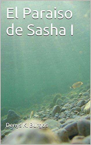 El Paraiso de Sasha I por Denys K. Burgos