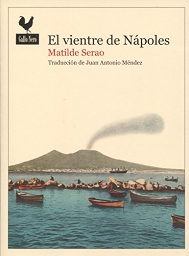 El vientre de Nápoles por From Gallo Nero Ediciones
