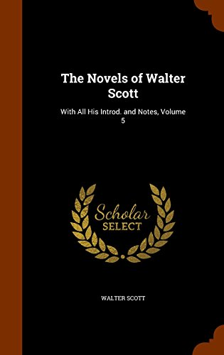 The Novels of Walter Scott: With All His Introd. and Notes, Volume 5