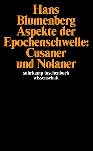 Aspekte der Epochenschwelle: Cusaner und Nolaner: Erweiterte und überarbeitete Neuausgabe von »Legitimität der Neuzeit«, vierter Teil (suhrkamp taschenbuch wissenschaft)