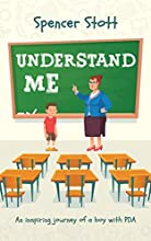Understand Me: An inspiring journey of a boy with PDA