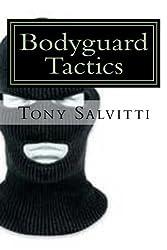Bodyguard Tactics: Some key points by Tony Salvitti (2016-01-19)