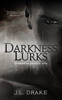 Darkness Lurks (Darkness Series Book 1) by [Drake, J.L.]
