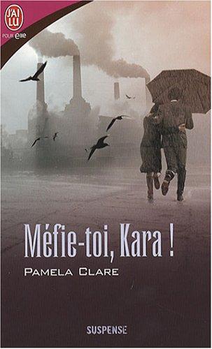 Méfie-toi, Kara ! par Pamela Clare