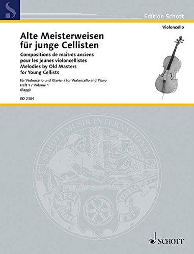 Alte Meisterweisen für junge Cellisten: Band 1. Violoncello und Klavier. (Edition Schott)