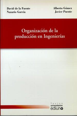 Organización de la producción en ingenierías por David de la . . . [et al. ] Fuente García