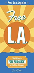 Corley Guide Free L.A.: The Ultimate Free Fun Guide to the City of Angels (Corley Guide L.A.)