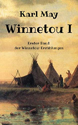 Winnetou I: Erster Band der Winnetou-Erzählungen (German Edition ...