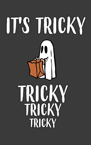 It's Tricky Tricky Tricky: It's Tricky Tricky Tricky Treat Halloween Ghost Notebook - Funny And Cool Doodle Diary Book Gift Idea For Kids Who Love ... Spooky Costume And Trick Or Treating Party (Eine Coole Für Halloween-party Ideen)
