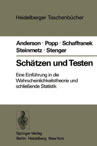 Schätzen und Testen: Eine Einführung in die Wahrscheinlichkeitsrechnung und schließende Statistik (Heidelberger Taschenbücher, Band 177)