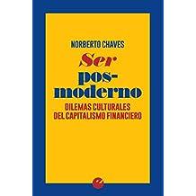 Ser posmoderno: Dilemas culturales del capitalismo financiero