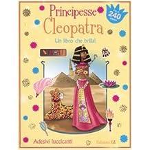 Principesse. Cleopatra. Un Libro Ch