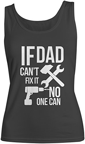 If Dad Can't Fix It No One Can Cool Father Family Donna Tank Top Canotta Nero Small