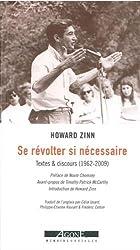 Se révolter si nécessaire : Textes & discours (1962-2009)