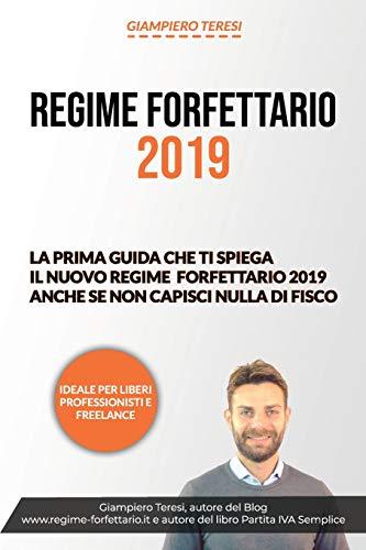 Regime Forfettario 2019: La prima guida che ti spiega il Nuovo Regime Forfettario 2019 anche se non capisci nulla di Fisco