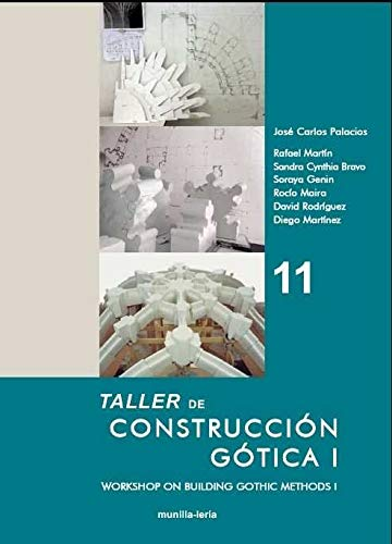 Taller de Construcción Gótica I: Workshop on building Gothic Methods I