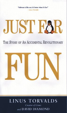 Just for Fun: The Story of an Accidental Revolutionary by Linus Torvalds (2002-01-31)