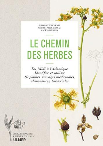 : Du Midi à l'Atlantique, identifier et utiliser 80 plantes sauvages médicinales, alimentaires, tinctoriales ()