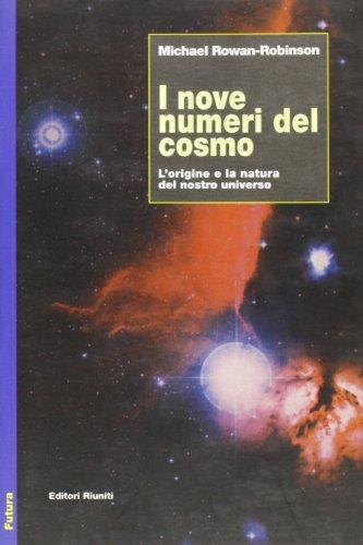 I nove numeri del cosmo. L'origine e la natura del nostro universo