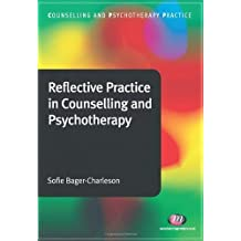 Reflective Practice in Counselling and Psychotherapy (Counselling and Psychotherapy Practice Series) by Bager-Charleson. Sofie ( 2010 ) Paperback