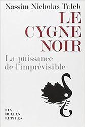 Le Cygne noir: La puissance de l'impr??visible (Romans, Essais, Poesie, Documents) (French Edition) by Nassim Nicholas Taleb (2012-03-06)