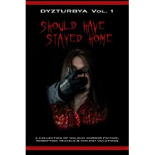 Dyzturbya: Volume 1 (Should Have Stayed Home)