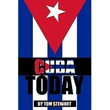 Cuba  Today (Cuba Excursions ,Cuba en Miami, Cuban Dictatorship,Cuba Embargo, Cuba Democracy) (English Edition)
