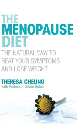 The Menopause Diet: The natural way to beat your symptoms and lose weight by Theresa Cheung (2-Aug-2007) Paperback